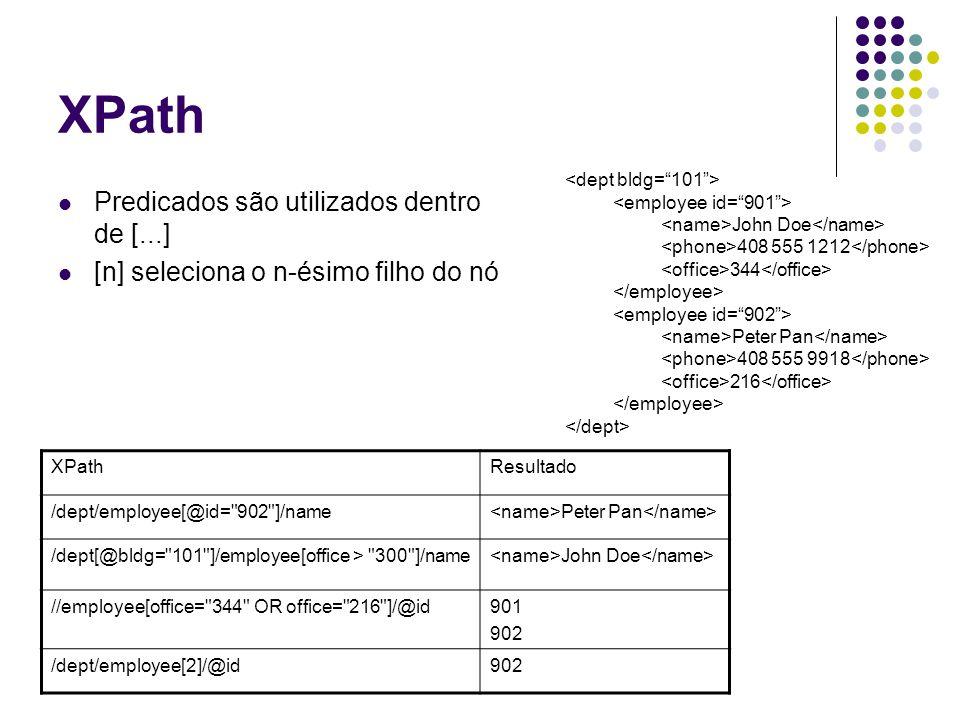 XPath Predicados são utilizados dentro de [...]